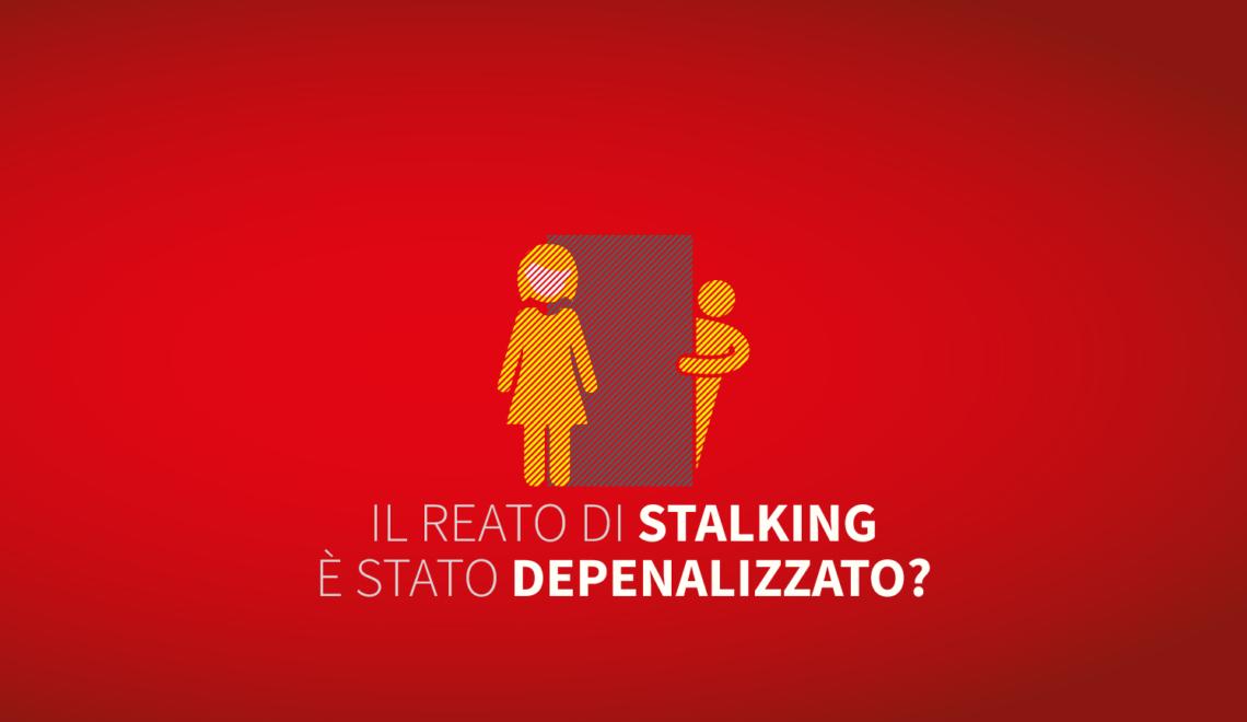 Lo stalking è stato depenalizzato?